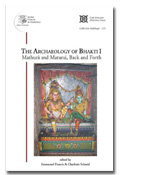The Archaeology of Bhakti I
