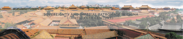 International Conference ''Sovereignty and imperial patronage in China (XIIIth-XXth century)''