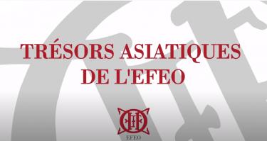 Trésors asiatiques de l'EFEO